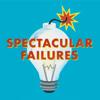 Spectacular Failures - American Public Media