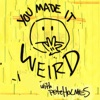 You Made It Weird with Pete Holmes artwork