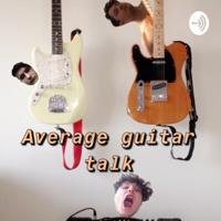 Average Guitar Talk podcast