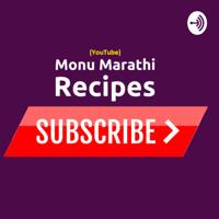 Monu Marathi Recipe Channel Podcast podcast