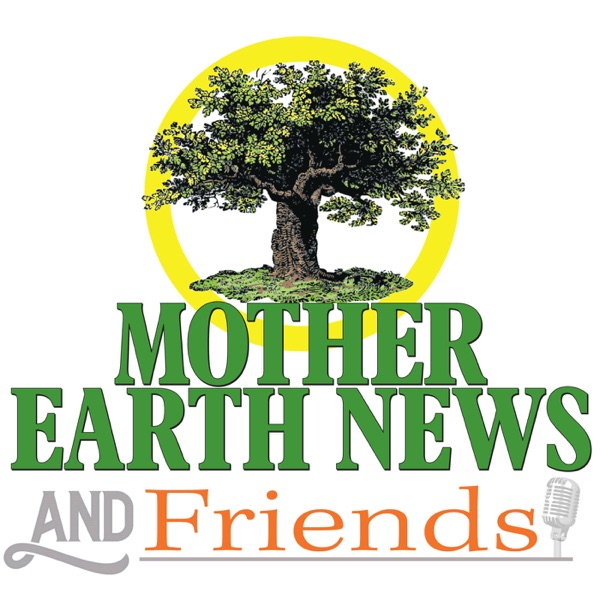 Mother Earth News and Friends