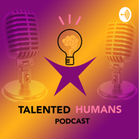 Talented Humans podcast