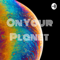 ON YOUR PLANET podcast
