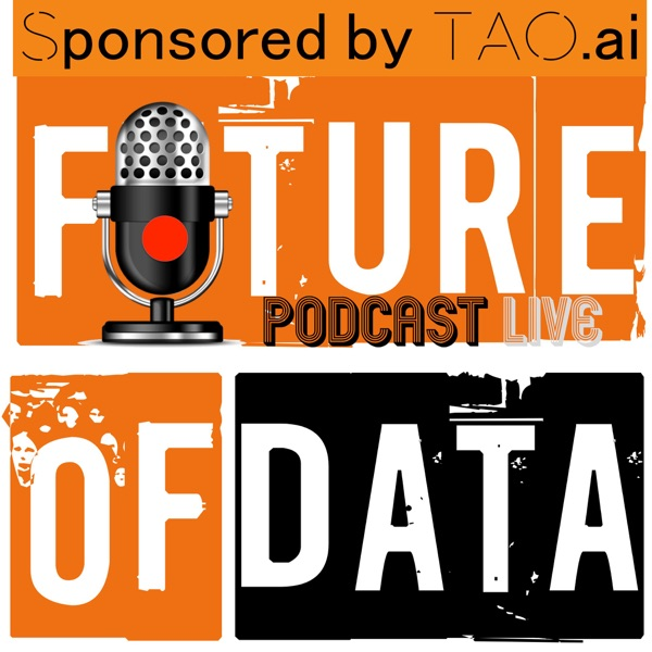 The Future of Data Podcast | conversation with leaders, influencers, and change makers in the World of Data & Analytics