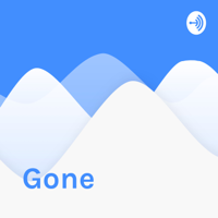 Gone podcast