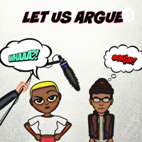LET us ARGUE podcast