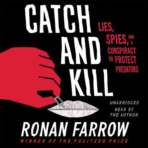 The Catch and Kill Podcast