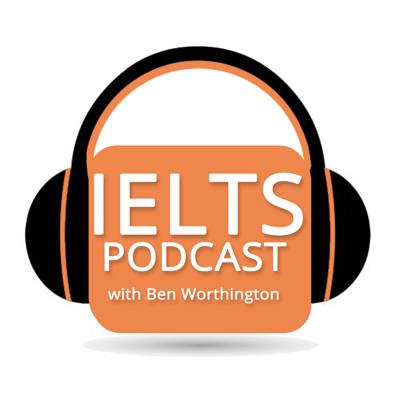 IELTS Podcast:Ben Worthington