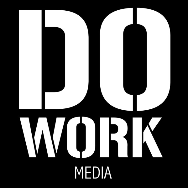 Do Work Media Podcast Network