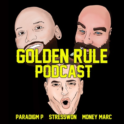 The Golden Rule Podcast:Paradigm P, StressWon, and Money Marc