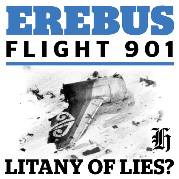 Erebus Flight 901: Litany of lies?