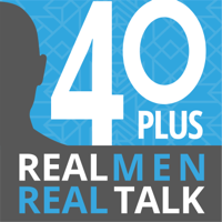 40 Plus: Real Men. Real Talk. podcast