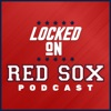 Locked On Red Sox - Daily Podcast On The Boston Red Sox artwork