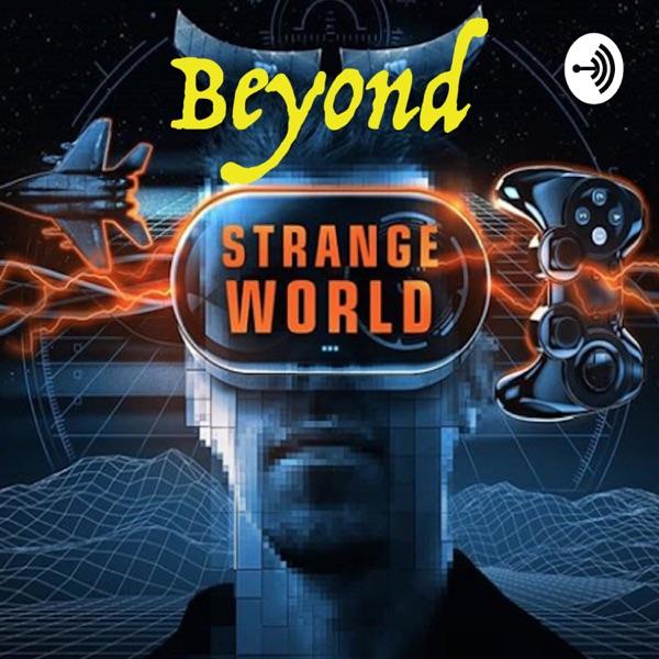 Beyond Strange World