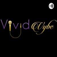 Vivid Vybe podcast