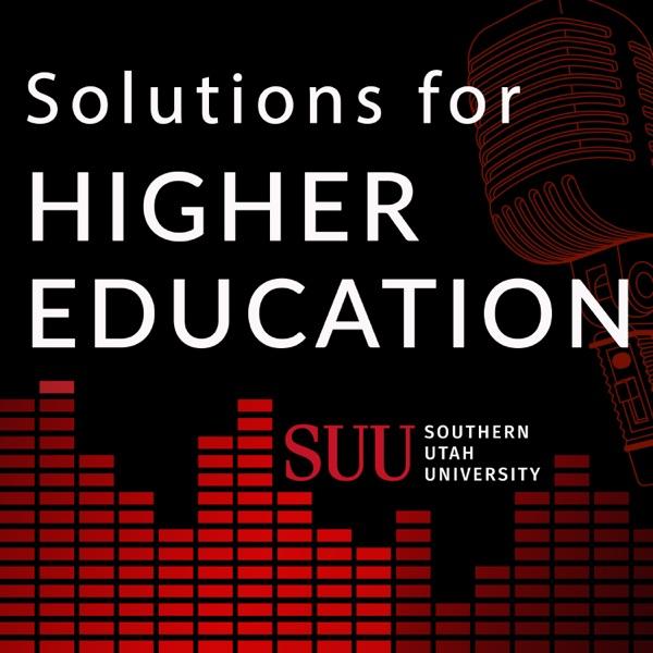 Solutions for Higher Education with Southern Utah University President Scott L Wyatt