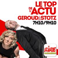 Giroud & Stotz - Le top de l'actu sur Rire & Chansons podcast