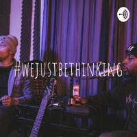 #wejustbethinking podcast