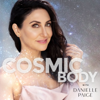 Cosmic Body with Danielle Paige