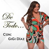 DE TODO... con GiGi Díaz podcast