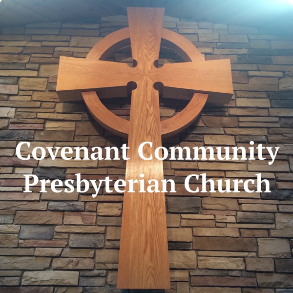 CCPC Podcast - Covenant Community Presbyterian Church