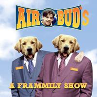 Air Buds: A Frammily Show podcast