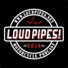 Loud Pipes!