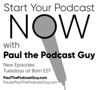 Start Your Podcast NOW with Paul the Podcast Guy podcast