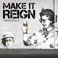 Make It Reign podcast