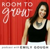 Room to Grow Podcast with Emily Gough artwork