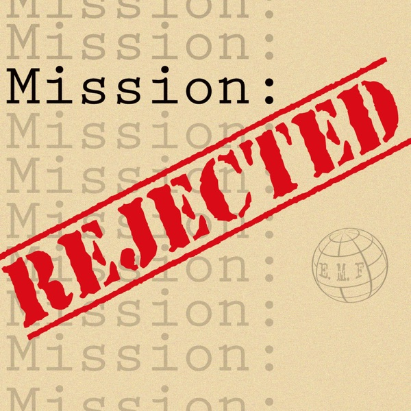 Mission Rejected
