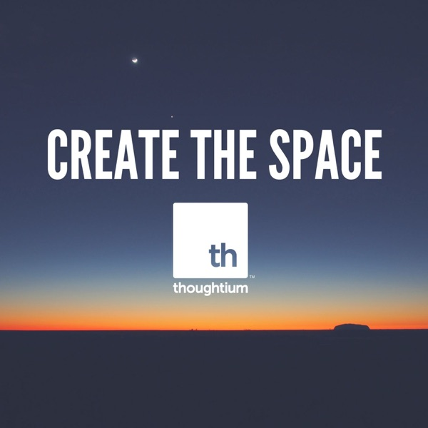 "Create the Space - Episode 004 - ""Taking Risk in Your Career"""