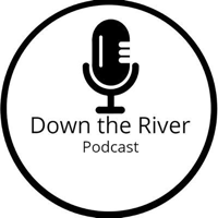 Down the River Podcast podcast