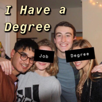 I Have a Degree podcast