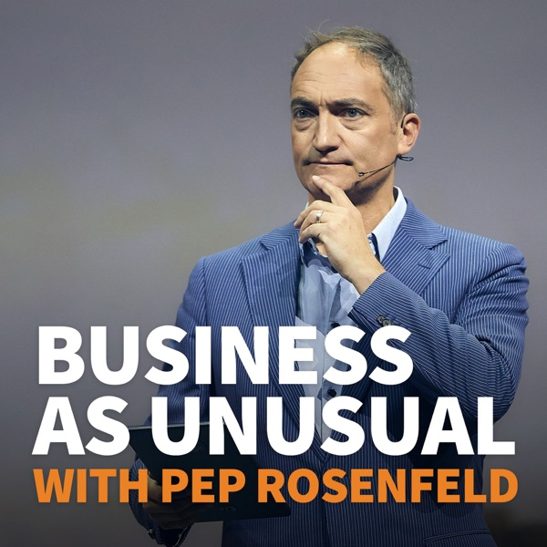 Business as Unusual with Pep Rosenfeld