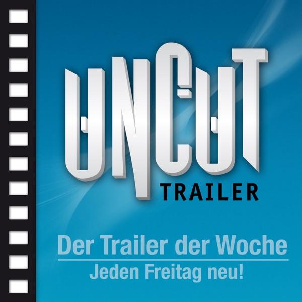 UNCUT Trailer der Woche