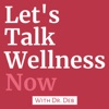 Let's Talk Wellness Now