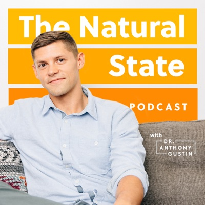 The Natural State with Dr. Anthony Gustin:Dr. Anthony Gustin
