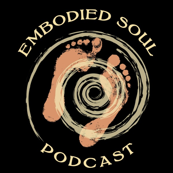Embodied Soul Podcast
