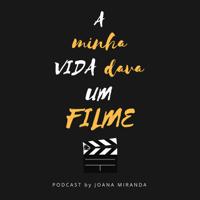 A Minha Vida Dava Um Filme podcast
