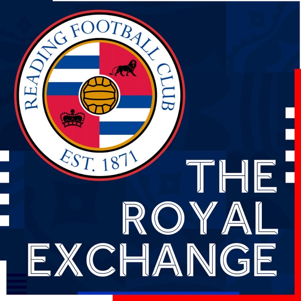 The Royal Exchange | Official podcast of Reading FC