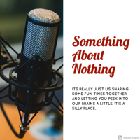 Something About Nothing podcast