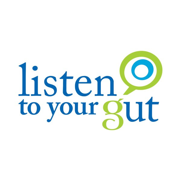Listen To Your Gut » Podcast Feed