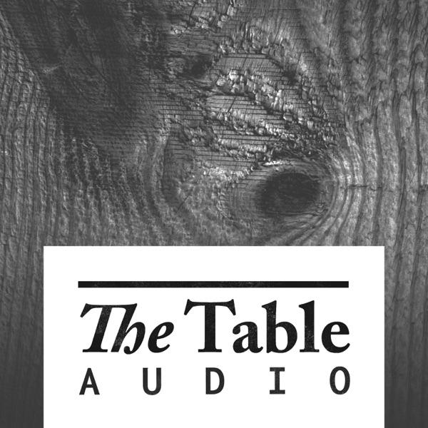 The Table Audio w/ Evan Rosa