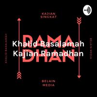 Khalid Basalamah Kajian Ramadhan - 10 Hari Terakhir podcast