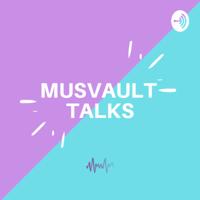 Musvault Talks podcast