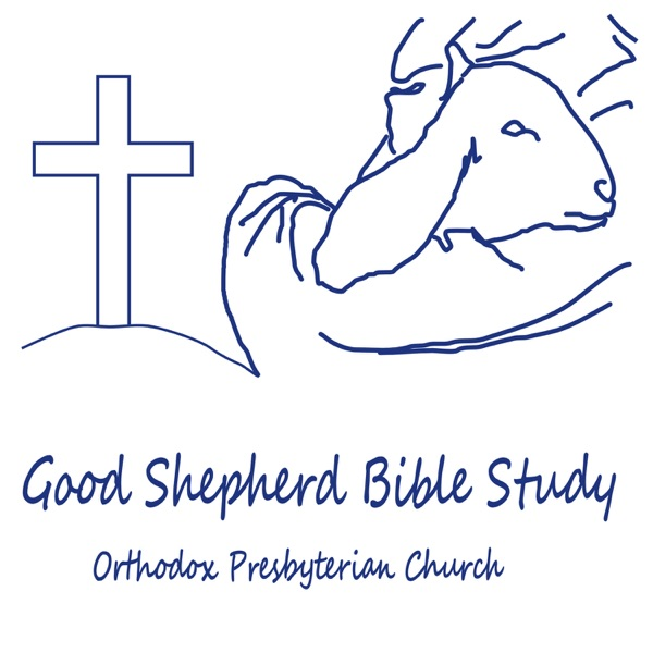 Good Shepherd Bible Study Webcast | Listen Free on Castbox
