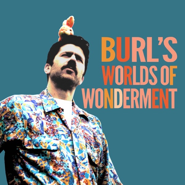 Burl's Worlds of Wonderment