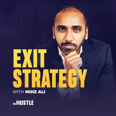 Exit Strategy with Moiz Ali:The Hustle & Moiz Ali