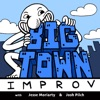 Big Town Improv with Jesse Moriarty and Josh Pilch artwork